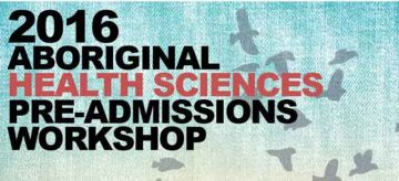 First Annual Aboriginal Health Sciences Pre-Admissions Workshop